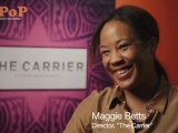 The Carrier : Filmmaker Maggie Betts